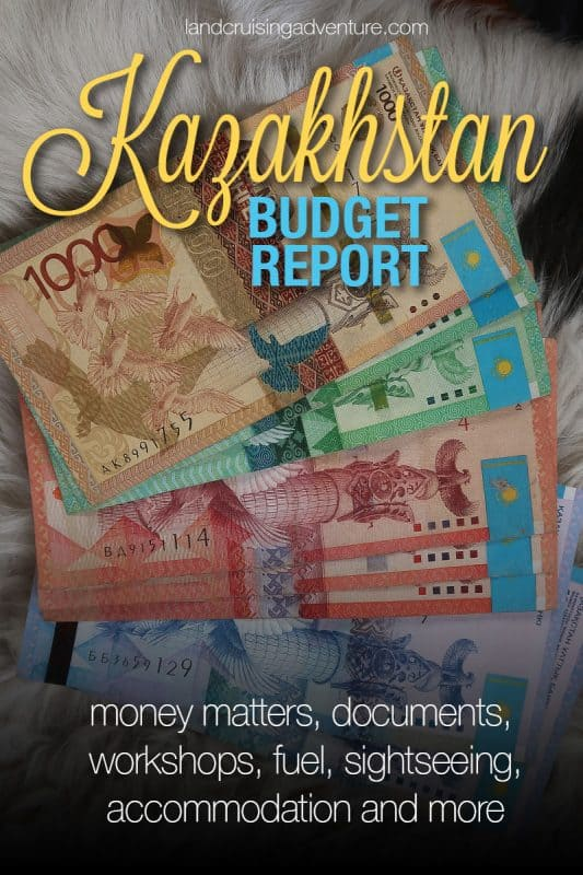In our Kazakhstan Budget Report we detail our road-trip expenditures on documentation, fuel, the Land Cruiser, camping, and more.